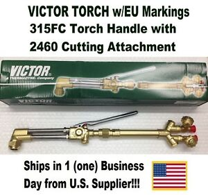 Victor 315fc Torch Handle W ca2460 Cutting Attachment W eu Mark excess Stock