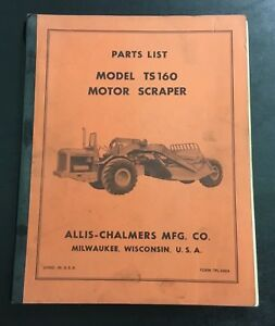 Rare Vintage Allis Chalmers Model Ts 160 Motor Scraper Parts List Milwaukee Wi