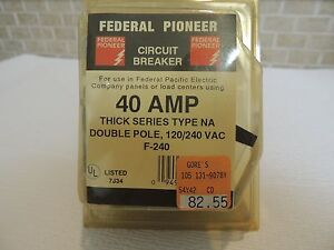 Federal Pioneer F 240 Type Na 40amp Thick Series 2 Pole Circuit Breaker 120 240