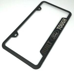 Built Ford Tough Black License Plate Frame Licensed f150 Laser Etched Premium