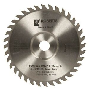 Carbide Tip Saw Blade For 10 56 Jamb Undercut Roberts 6 3 16 In 36 tooth