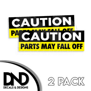 Caution Parts May Fall Off Decal Sticker Jdm Funny Car Truck D D 2 Pack 8x2 5