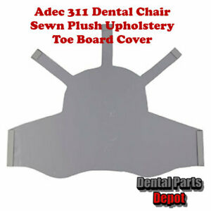 Adec 311 Dental Chair Sewn Plush Upholstery Toe Board Cover dci 2957