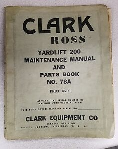 Clark Forklift Yardlift 200 Maintenance Manual And Parts Book 78a
