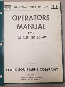 Clark Forklift Ns Nsp 20 30 40 Operators Manual