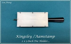 Aamstamp Kingsley Machine 2 X 5 inch Die Holder Hot Foil Stamping Machine