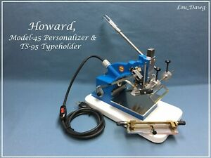 Howard Machine model 45 Personalizer Ts 95 Holder Hot Foil Stamping Machine