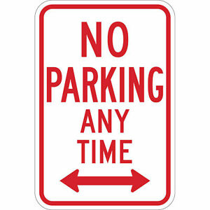 No Parking Any Time Sign White red Aluminum 12 w X 18 h Lot Of 1