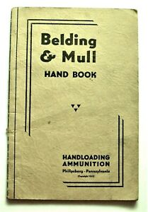 1943 BELDING & MULL HAND BOOK - HANDLOADING AMMUNITION - PAGES: 128