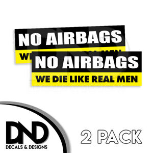 No Airbags We Die Like Real Men Decal Sticker Funny Jdm Car Truck D d 2 Pk 8x2 5