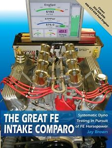 The Great Fe Intake Comparo Ford 390 427 428 Intake Manifold Performance