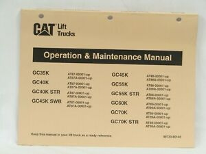 Cat Forklift Lift Truck Op Maintenance Manual Gc35k Thru Gc70k 99730 80140