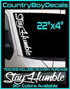 Stay Humble 22 Windshield Vinyl Decal Jdm Car Diesel Truck Boost Turbo Stance