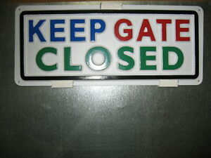 Keep Gate Closed 3 d Embossed Plastic Sign 5x13 High Visibility Security Safe