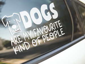 Dog Sticker Car Laptop Decal Dogs Are My Favourite Kind Of People Funny Pets