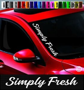 20 Simply Fresh Side Windshield Car Decal Sticker Jdm Clean Euro Street Racing