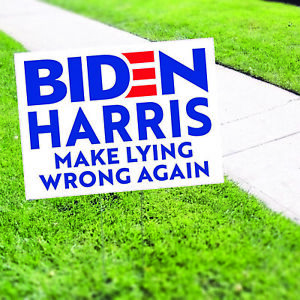 Make Lying Wrong Again Vote For Biden Usa President Election Coroplast Yard Sign