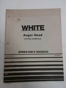 White Farm Equipment Auger Head With Hay Conditioner Operator s Manual