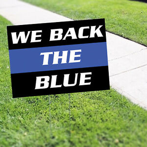 We Back The Blue Plastic Novelty Indoor Outdoor Coroplast Yard Sign