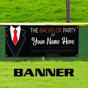 The Bachelor Party Of Customize Indoor Outdoor Vinyl Banner Sign