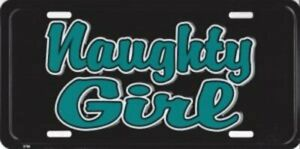 Naughty Girl Metal License Plate