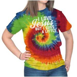 Love Jesus Funny Religious Southern Attitude Tie Dye Shirts for Women T Shirts $16.99