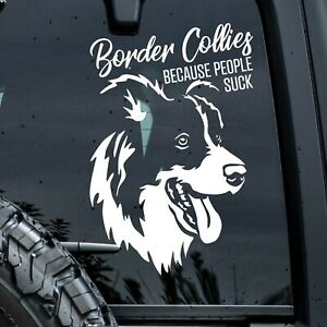 Border Collie Sticker Dog Car Decal Xlarge Border Collies Because People Suck