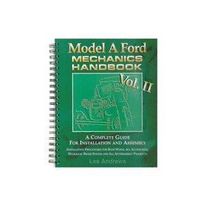 1928 31 Model A Ford Mechanic s Handbook Volume 2 A Complete Guide For
