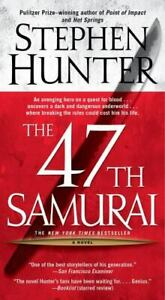 The 47th Samurai Bob Lee Swagger Novels by Hunter Stephen Mass Market Paper $4.07