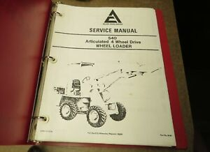 Allis chalmers Service Manual For Model 540 Articulated 4 Wheel Drive Loader