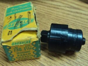 Greenlee Tool Co Usa No 730 1 1 16 Round Radio Chassis Punch