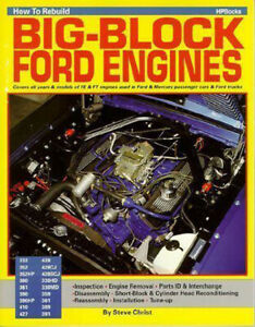 How To Rebuild Your Big Block Ford 352 360 390 427 428