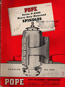 Pope Series P 2500 Heavy Duty Motorized Spindles Catalog