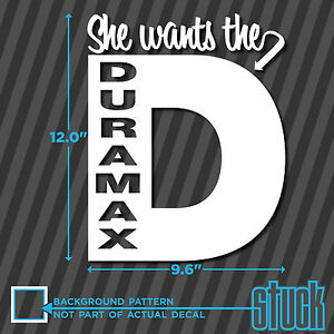 She Wants The D Duramax Large 9 6 X 12 Vinyl Decal Sticker Truck Chevy V8