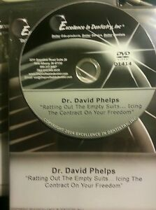 Dental Dvd Dr David Phelps ratting Out The Empty Suits icing The Contract On