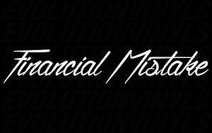 Financial Mistake Vinyl Decal Static Low Stance Car Illest Sticker Car Canibeat