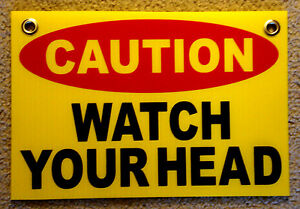 Caution Watch Your Head Coroplast Sign With Grommets 8 x12 Yellow