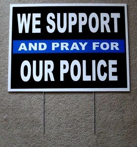 We Support And Pray For Our Police 18 x24 plastic Coroplast Sign W stake 1 Sided