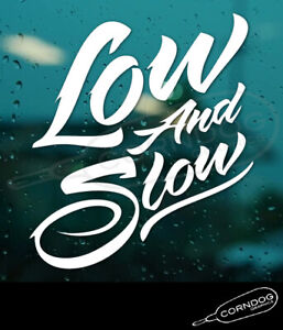 Low And Slow Vinyl Sticker Decal Aircooled Lowered Slammed Dropped