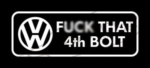 F That 4th Bolt Vinyl Sticker Decal Vw Volkswagen Gti Jetta Golf Beetle Bug Bus