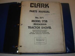 Clark Michigan 175b Tractor Shovel Loader Parts Manual 3171 S n s Listed