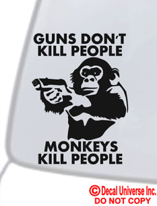 Guns Don T Kill People Monkeys Do Vinyl Decal Car Window Bumper Sticker Funny