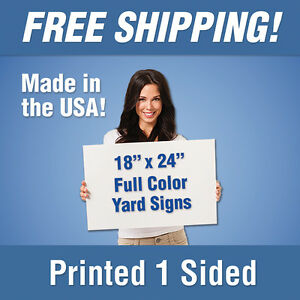 25 18x24 Full Color Yard Signs Printed 1 Sided Free Design Free Shipping