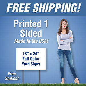 25 18x24 Full Color Yard Signs 1 Sided Free Stakes Free Design Free Shipping