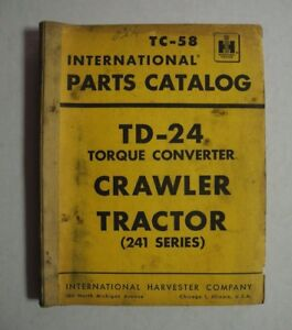 International Harvester Parts Catalog Td 24 Crawler Tractor 241 Series Tc 58