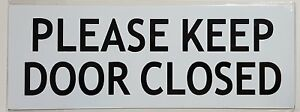 Keep Door Closed Sign Aluminium white 3 X 10 Inch double Sided Tape