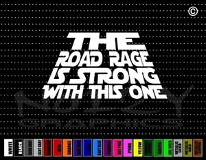 The Road Rage Is Strong With This One Funny Cute Car Decal Window Vinyl Sticker