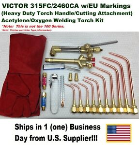 Victor 315fc Torch W 2460 Cutting Attachment Acetylene oxygen Welding Kit Setup
