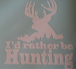 I D Rather Be Hunting Sticker Vinyl Decal Deer Car Truck Window Funny