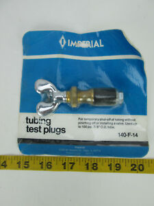 Imperial Tubing Test Plug For Temporary Shut off Tubing 100 Psi 7 8 O d Tube T